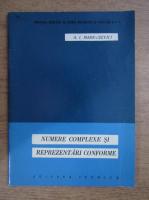A. I. Markusevici - Numere complexe si reprezentari conforme