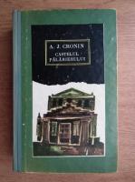 A. J. Cronin - Castelul palarierului