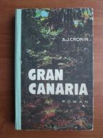 Anticariat: A. J. Cronin - Gran Canaria