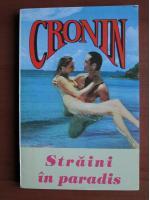 Anticariat: A. J. Cronin - Straini in paradis