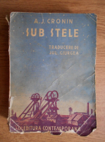 A. J. Cronin - Sub stele (volumul 1, 1942)