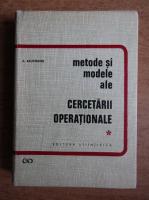 Anticariat: A. Kaufmann - Metode si modele ale cercetarii operationale (volumul 1)
