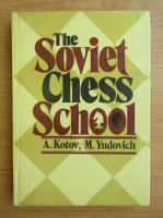 Anticariat: A. Kotov - The soviet chess school
