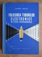 A.M. Bonci Bruevici - Folosirea tuburilor electronice in fizica experimentala