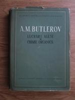 A. M. Butlerov - Lucrari alese de chimie organica