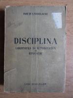 Anticariat: A. Manolache - Disciplina. Libertatea si autoritatea in educatie (1947)