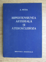 Anticariat: A. Moga - Hipertensiunea arteriala si ateroscleroza