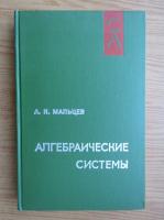 A. N. Maltev - Sisteme algebrice