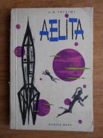 Anticariat: A. N. Tolstoi - Aelita