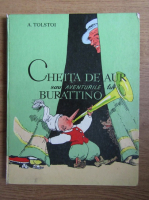 A. N. Tolstoi - Cheita de aur sau aventurile lui Burattino