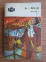 Anticariat: A. N. Tolstoi - Petru I (volumul 2)