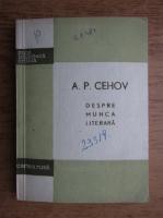 Anticariat: A. P. Cehov - Despre munca literara