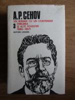 A. P. Cehov - Opere, volumul 3. Un roman cu un contrabas. Fericirea. Alte povestiri
