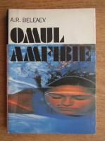 A. R. Beleaev - Omul, amfibie