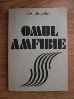A. R. Beleaev - Omul-amfibie