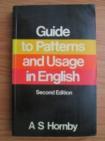 Anticariat: A S Hornby - Guide to Patterns and Usage in English