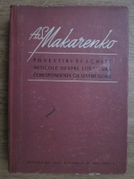 Anticariat: A. S. Makarenko - Povestiri si schite, articole despre literatura, corespondenta cu Maxim Gorki