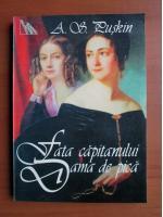 Anticariat: A. S. Puskin - Fata capitanului. Dama de pica