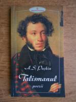 A. S. Puskin - Talismanul. Poezii