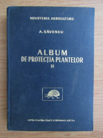 Anticariat: A. Savescu - Album de protectia plantelor (volumul 2)