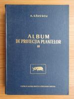 A. Savescu - Album de protectia plantelor (volumul 3)
