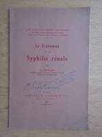 Anticariat: A. Sezary - Le traitement de la syphilis renale (1934)