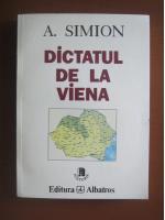 Anticariat: A. Simion - Dictatul de la Viena