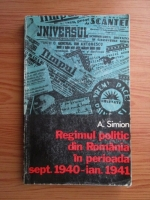 A. Simion - Regimul politic din Romania in perioada sept. 1940-ian. 1941