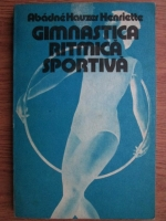 Anticariat: Abadne Hauzer Henriette - Gimnastica ritmica sportiva