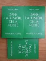 Anticariat: Abd-ru-shin - Dans la lumiere de la verite. Message du Graal (3 volume)