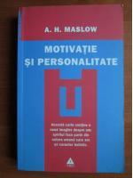 Abraham H. Maslow - Motivatie si personalitate