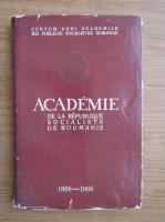 Academie de la Republique Socialiste de Roumanie 1866-1966