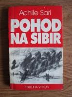 Achile Sari - Pohod na Sibir! Speranta care a surpat Portile iadului