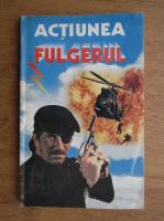 Actiunea fulgerul (volumul 3)