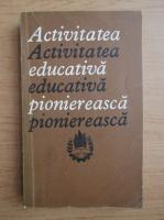 Activitatea educativa pioniereasca