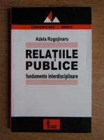 Adela Rogojinaru - Relatiile publice