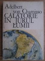 Anticariat: Adelbert von Chamisso - Calatorie in jurul lumii