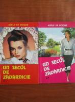 Adele de Boigne - Un secol de zadarnicie (2 volume)