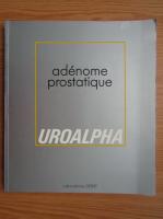 Anticariat: Adenome prostatique. Uroalpha