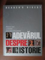 Anticariat: Adevarul despre istorie (Reader's Digest)