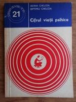 Anticariat: Adina Chelcea, Septimiu Chelcea - Cifrul vietii psihice