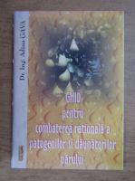 Adina Gava - Ghid pentru combaterea rationala a patogenilor si daunatorilor parului