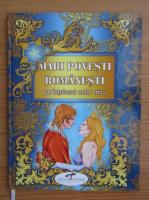 Adina Popescu - Mari povesti romanesti pe intelesul celor mici
