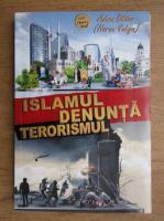 Anticariat: Adnan Oktar - Islamul denunta terorismul
