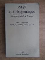 Anticariat: Adolfo Fernandez Zoila - Corps et therapeutique. Une psychopathologie du corps