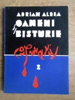 Adrian Aldea - Oameni si bisturie. Cosmarul (volumul 2)