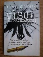 Anticariat: Adrian Cioranu - Visul lui Machiavelli