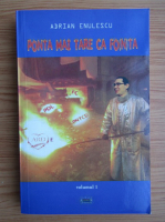 Anticariat: Adrian Enulescu - Ponta mai tare ca fonta (volumul 1)