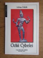 Anticariat: Adrian Fratila - Ochii Cybelei