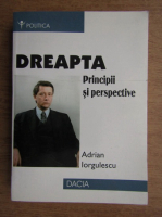 Adrian Iorgulescu - Dreapta, principii si perspective
